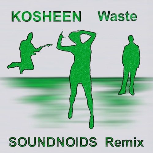 Kosheen - Waste (Soundnoids remix)