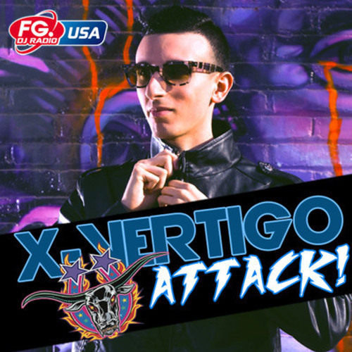 X-VERTIGO ATTACK! #007 [RadioFG USA] (NYE 2013 Special) W/Dirty Dutch Bros