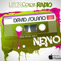 Life In Color Radio Ep 05 - David Solano w/ Guest Mix from Nervo
