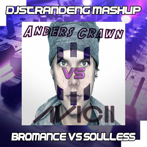 Tim Berg VS. Anders Crawn - Bromance VS. Soulless (Dj Strandeng Mashup)