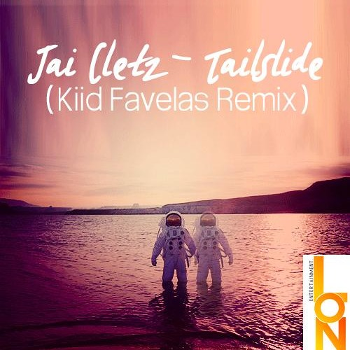 Jai Cletz - Tailslide (Kiid Favelas Remix)