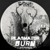 Plasmator - Burn PWR006CD [Forthcoming]