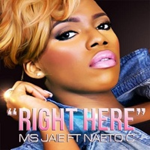 Ms. Jaie featuring Naeto C - Right here