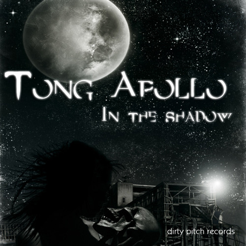 Tong Apollo - In The Shadow (Ken Kong Remix) (Dirty Pitch Records)