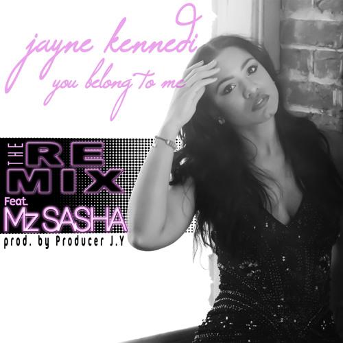 "Jayne Kennedi ""YouBelongToMe"" ft. Mz. Sasha (prod. by Producer J.Y)"