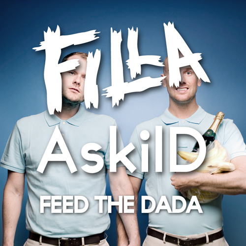 Dada Life - Feed The Dada (AskilD & Filla Remix)