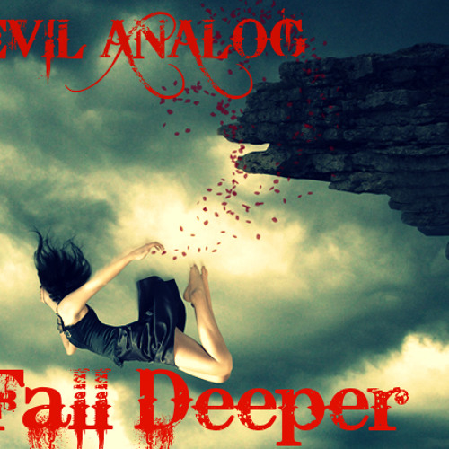 Evil Analog-Fall Deeper  ** NEW** Free Download
