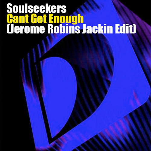 Soulseekers - I Can't Get Enough (Jerome Robins Jackin' Edit) - FREE DOWNLOAD