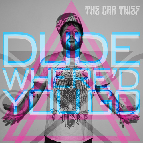 Dude Where'd You Go- The Car Thief