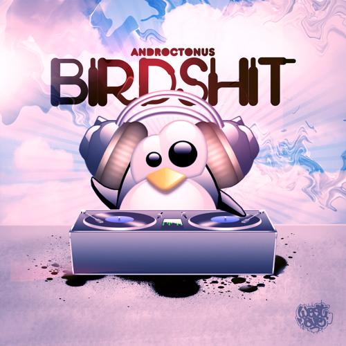 Androctonus - Birdshit [Now on Beatport!]