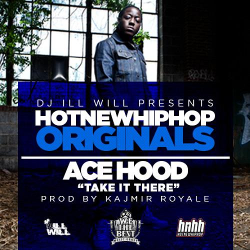 Ace Hood - Take It There (HNHH Original)
