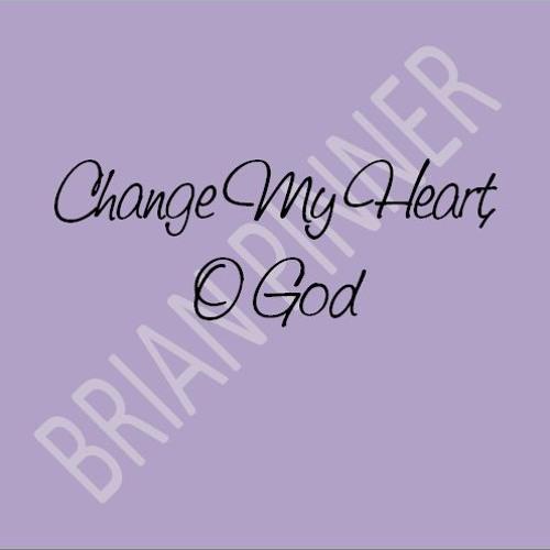 Change my Heart, O God (Silayan, Stan & Bethany)