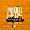 I'm Out Here (Remix) Feat. Big Sean & Dom Kennedy