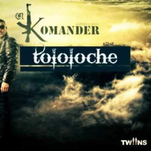 CHINGON KOMANDER CON TOLOLOCHE MIX DJ ALO
