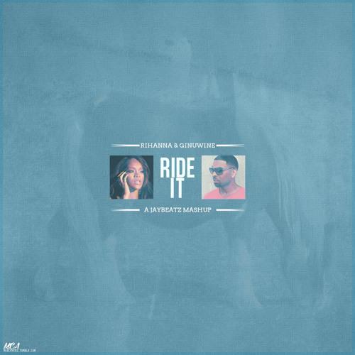 Rihanna & Ginuwine - Ride It (A JAYBeatz Mashup)