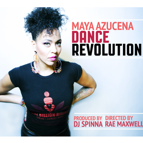 Dance Revolution by Maya Azucena & DJ Spinna
