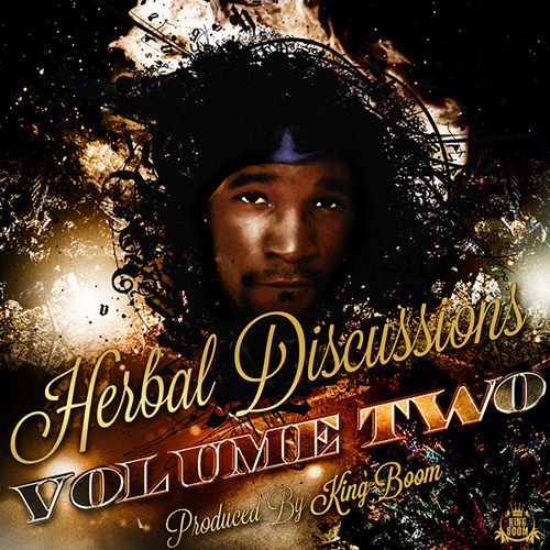 King Boom - Cigars & Daniels (Herbal Discussion Vol.2 Out Now)