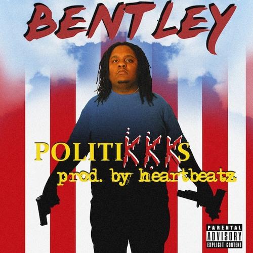 Politikkks- Bentley (Produced By Heartbeatz)