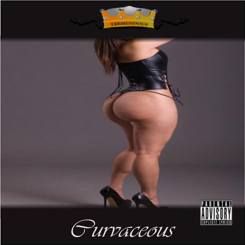 Curvaceous *Preview* (Prod. by Tre'mendous)