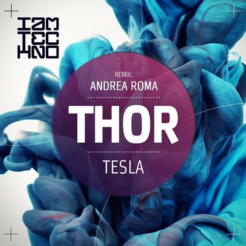 Tesla - Thor (Andrea Roma Remix) [I Am Techno]