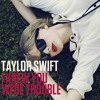 Taylor Swift - I Knew You Were Trouble (Alex Hughes Re-Edit)
