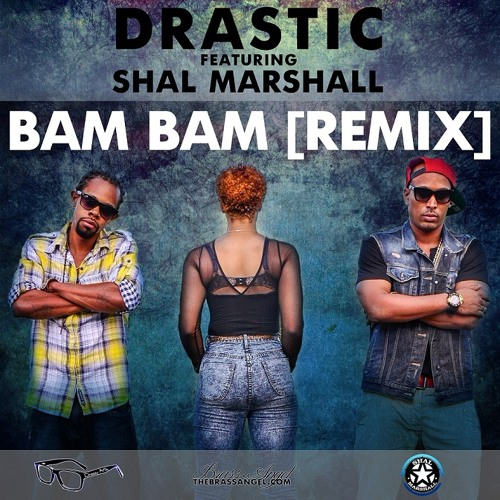 """Download Drastic - """"Bam Bam (Remix)"""" feat. Shal Marshal"""
