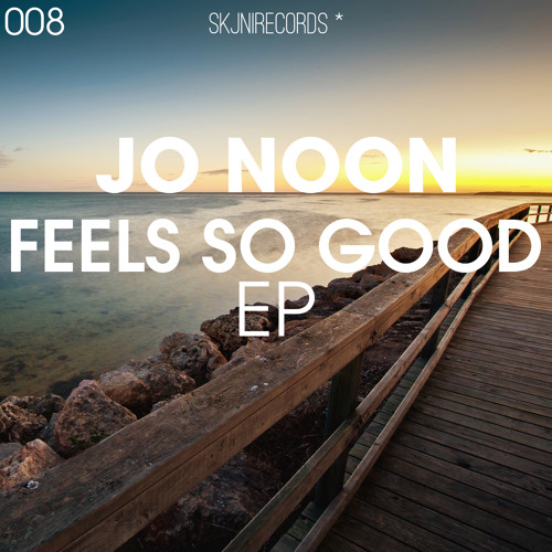 Jo Noon - Feels So Good (Original Mix)