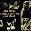 Los Cinco Felices Cuatro - A Warm Welcome