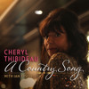 Cheryl Thibideau [featuring Ian Tyson] - A Country Song