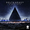 Delta Heavy - Empire
