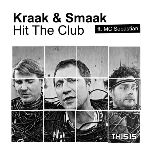 Kraak & Smaak ft. Sebastian - Hit The Club (Original Mix)