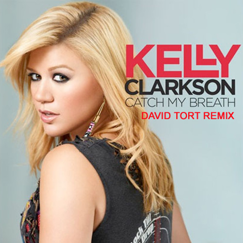 "Kelly Clarkson""Catch My Breath"" - David Tort Remix -[RCA Records] (Clip)"