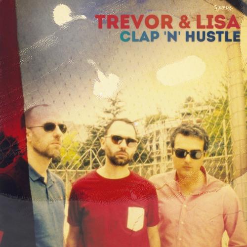 Trevor & Lisa - Clap 'N' Hustle LP (Audio Teaser)