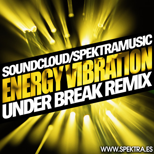 Energy Vibration (Under Break Remix) ***FREE DOWNLOAD***