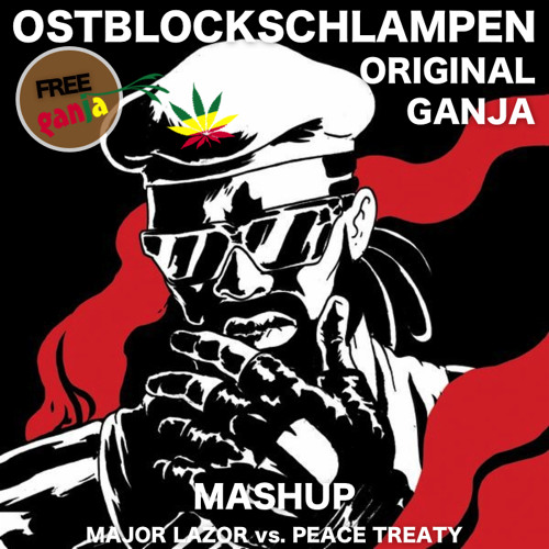MAJOR LAZER x OSTBLOCKSCHLAMPEN - ORIGINAL GANJA (Mashedit)