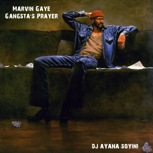 Marvin Gaye - Gangsta's Prayer (DJ Ayana Soyini Remix)