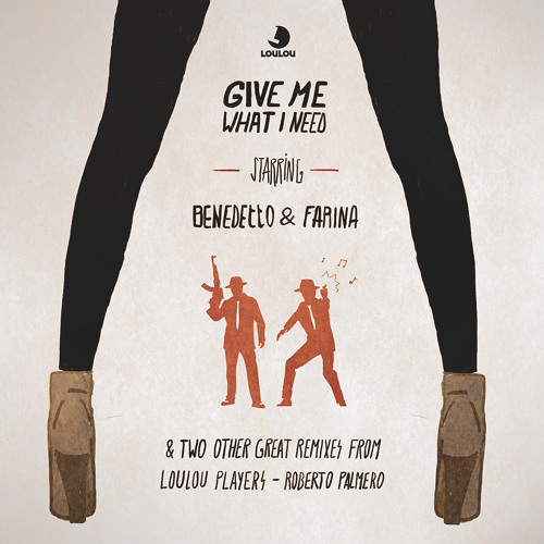 Benedetto & Farina - Give Me What I Need Ep / No Doubt No Question (LOULOU RECORDS)