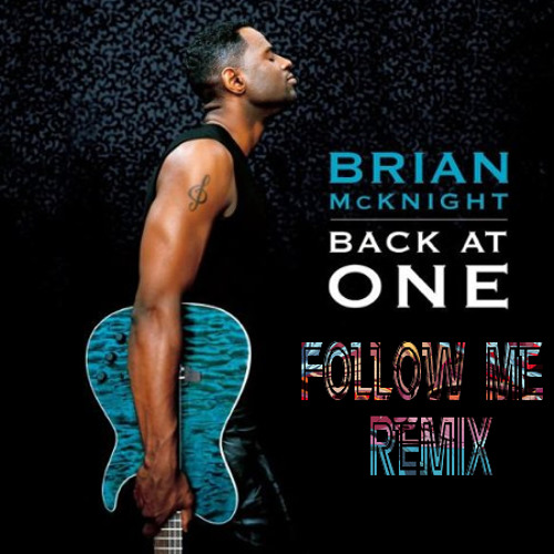 Brian McKnight - Back At One (Follow Me Remix)