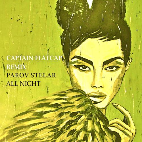 Parov Stelar - All Night (Captain Flatcap Remix) - FREE DOWNLOAD!
