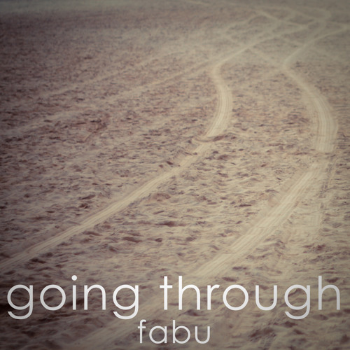 Fabu - Going Through (Free Download)
