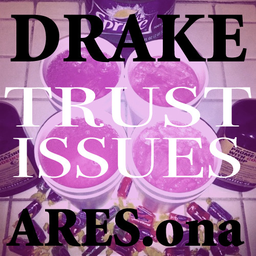 Drake - Trust Issues (Re-Edit)