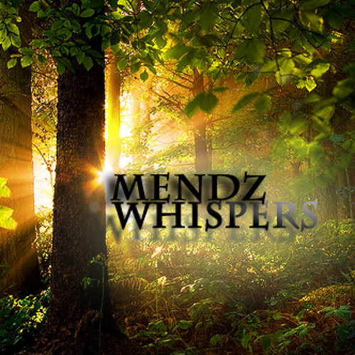 Whispers ( Mendz Original ) [Out Now @Beatport]