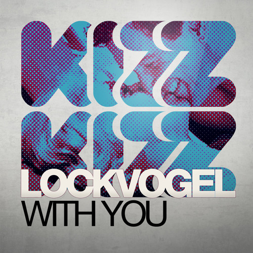 LOCKVOGEL - WITH YOU (Original)