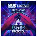 Nicky Romero & NERVO - Like Home (Karetus Remix) *FREE DOWNLOAD*