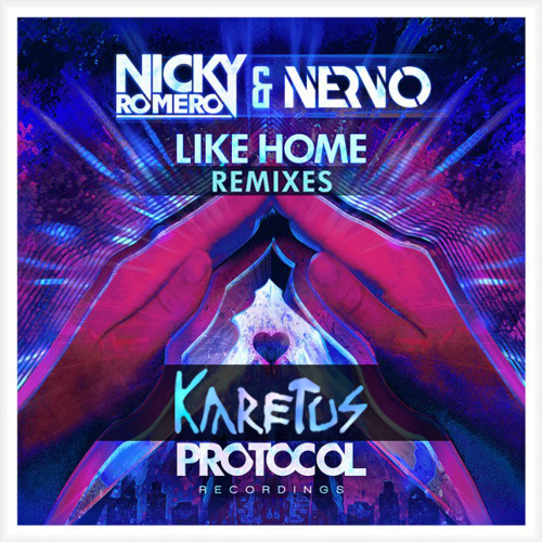 Like Home by Nicky Romero & Nervo (Karetus Remix) - Dubstep.NET Exclusive