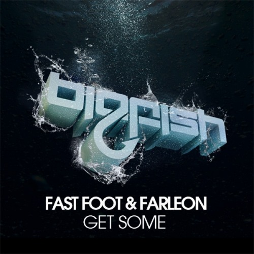 Fast Foot & Farleon - Get Some (Original Mix) [Big Fish Recordings]
