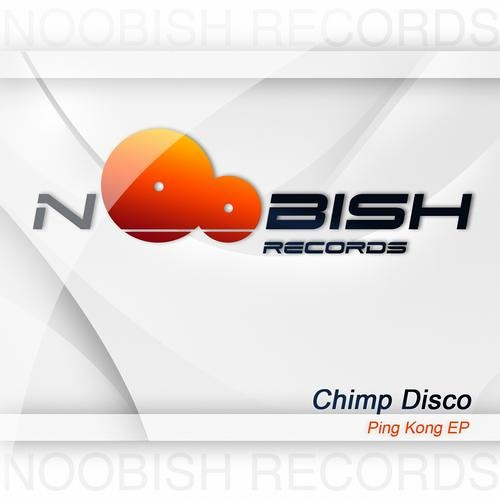 Chimp Disco - Ping Kong EP [OUT NOW!]