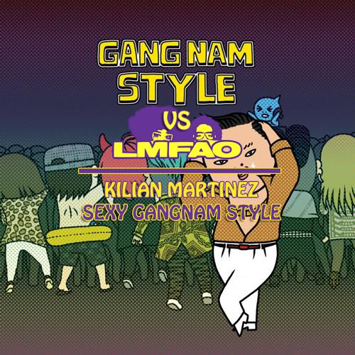 Lmfao vs Psy - Sexy Gangnam Style (Kilian Martinez)