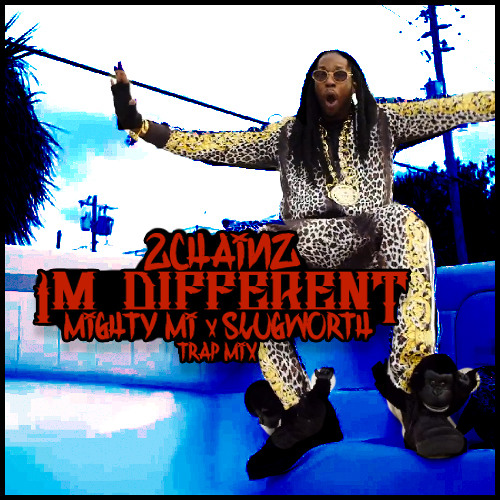 TRAP | 2 Chainz - I'm Different (Mighty Mi & Slugworth Trap Mix)