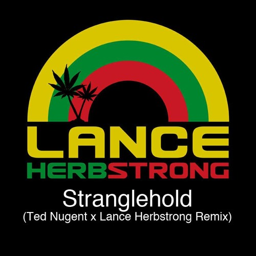 Stranglehold (Ted Nugent x Lance Herbstrong Remix)